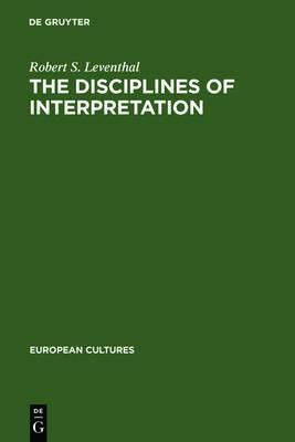 The Disciplines of Interpretation: Lessing, Herder, Schlegel and Hermeneutics in Germany 1750-1800
