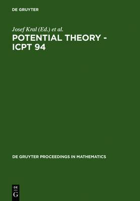 Potential Theory: Proceedings of the International Conference on Potential Theory Held in Kouty, Czech Republic, August 13-20, 1994: Proceedings of the International Conference on Potential Theory Held in Kouty, Czech Republic, August 13-20, 1994