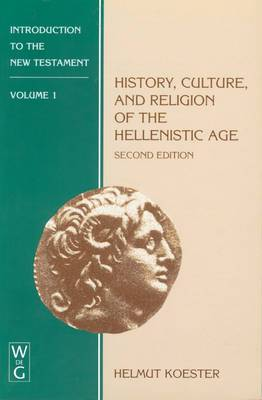 Introduction to the New Testament: v. 1: History, Culture and Religion of the Hellenistic Age