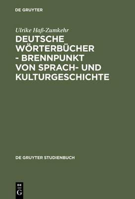Deutsche Woterbucher - Brennpunkt Von Sprach- Und Kulturgeschichte
