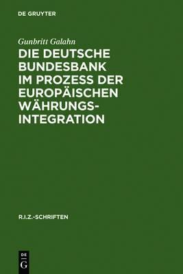 Die Deutsche Bundesbank Im Proze Der Europaischen Wahrungsintegration
