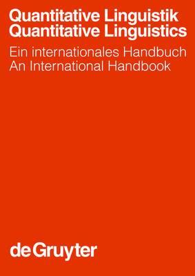 Quantitative Linguistik/Quantitative Linguistics: Ein Internationales Handbuch = Quantitative Linguistics: An International Handbook