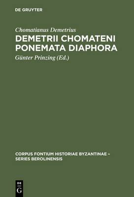 Demetrii Chomateni: Ponemata Diaphora: Das Aktencorpus DES Ohrider Erbischofs Demetrios Chomatenos