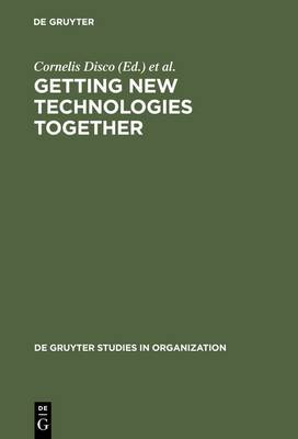Getting New Technologies Together: Studies in Making Sociotechnical Order