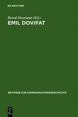 Emil Dovifat: Studien Und Dokumente Zu Leben Und Werk