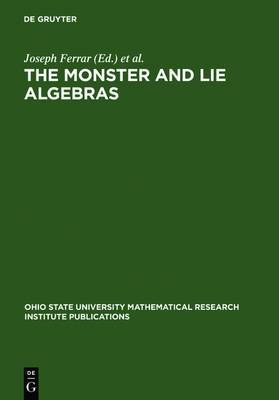 The Monster and Lie Algebras: Proceedings of a Special Research Quarter at the Ohio State University, May 1996