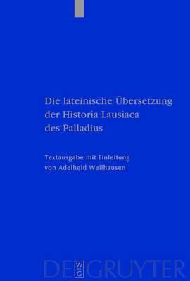 Die lateinische UEbersetzung der Historia Lausiaca des Palladius: Textausgabe mit Einleitung