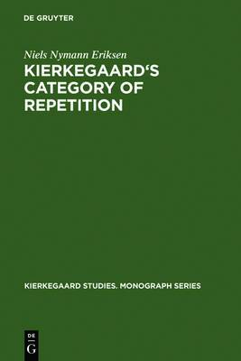 Kierkegaard's Category of Repetition: A Reconstruction