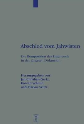 Abschied Vom Jahwisten: Die Komposition DES Hexateuch in Der Jungsten Diskussion