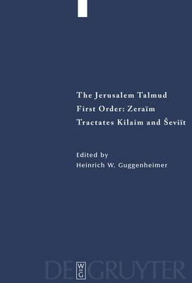 Tractates Kilaim and Seviit: Jerusalem Talmud: First Order - Zeraim Tractes Kilaim and Seviit