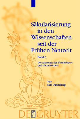 Die Anatomie des Text-Koerpers und Natur-Koerpers: Das Lesen im liber naturalis und supernaturalis