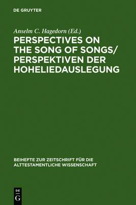 Perspectives on the Song of Songs: Perspektiven der Hoheliedauslegung