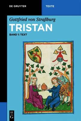 Gottfried von Strassburg: Tristan: v. 1: Text