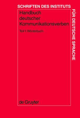 Handbuch deutscher Kommunikationsverben: Tl. 1: Woerterbuch Worterbuch