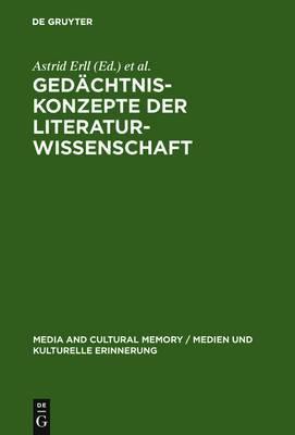Gedachtniskonzepte der Literaturwissenschaft: Theoretische Grundlegung und Anwendungsperspektiven