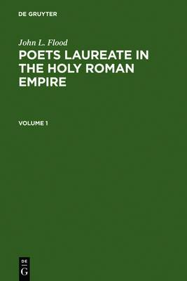 Poets Laureate in the Holy Roman Empire: A Bio-Bibliographical Handbook