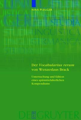 Der 'Vocabularius rerum' von Wenzeslaus Brack: Untersuchung und Edition eines spatmittelalterlichen Kompendiums