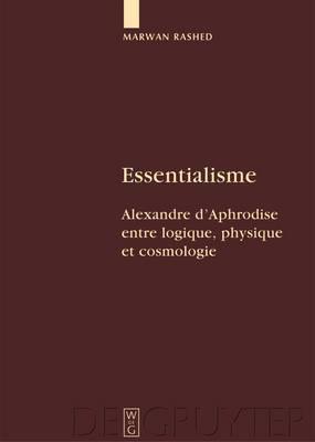 Essentialisme: Alexandre D'Aphrodise Entre Logique, Physique Et Cosmologie