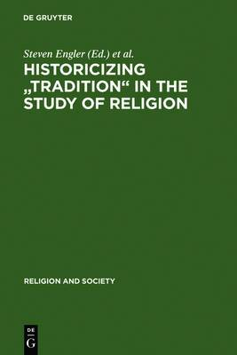 Historicizing Tradition in the Study of Religion