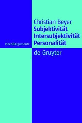 Subjektivitat, Intersubjektivitat, Personalitat: Ein Beitrag zur Philosophie der Person