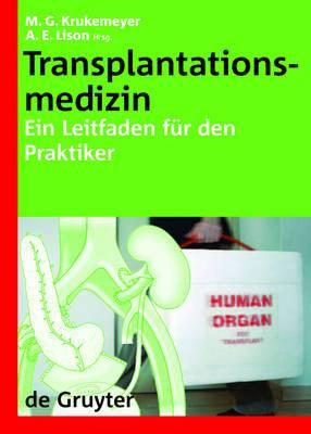 Transplantationsmedizin: Ein Leitfaden fur den Praktiker