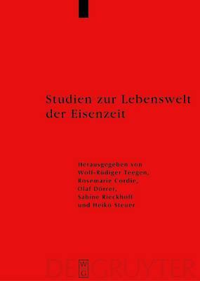 Studien Zur Lebenswelt Der Eisenzeit: Festschrift Fur Rosemarie Muller