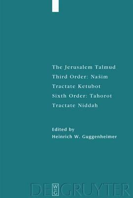 The Jerusalem Talmund: Third order: Nasim - Tractate Ketubot: Sixth order: Tahorot - Tractate Niddah