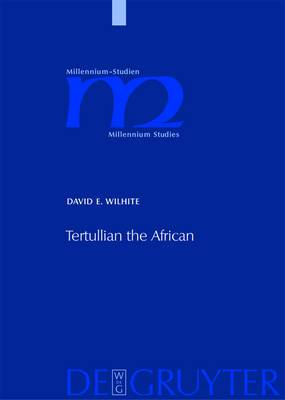 Tertullian the African: An Anthropological Reading of Tertullian's Context and Identities