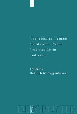 Jerusalem Talmund III: Nasim Tract - Tractates Gittin and Nazir