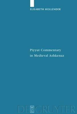Piyyut Commentary in Medieval Ashkenaz