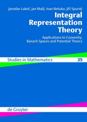 Integral Representation Theory: Applications to Convexity, Banach Spaces and Potential Theory