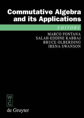 Commutative Algebra and its Applications: Proceedings of the Fifth International Fez Conference on Commutative Algebra and Applications, Fez, Morocco, June 23-28, 2008