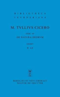 M. Tulli Ciceronis Scripta Quae Manserunt Omnia, Fasc 45, de Natura Deorum