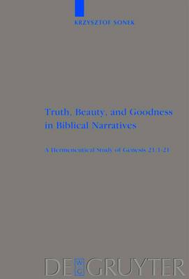 Truth, Beauty, and Goodness in Biblical Narratives: A Hermeneutical Study of Genesis 21:1-21