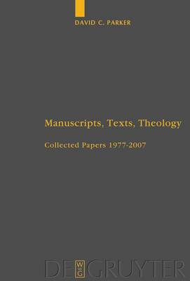Manuscripts, Texts, Theology: Collected Papers 1977-2007