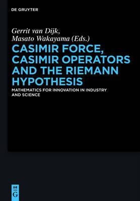 Casimir Force, Casimir Operators and the Riemann Hypothesis: Mathematics for Innovation in Industry and Science