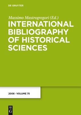 International Bibliography of Historical Sciences: 2006: v. 75