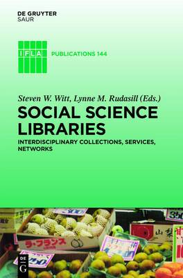 Social Science Libraries: Interdisciplinary Collections, Services, Networks