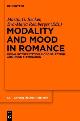 Modality and Mood in Romance: Modal Interpretation, Mood Selection, and Mood Alternation