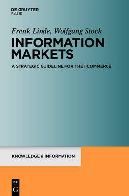 Information Markets: A Strategic Guideline for the i-Commerce