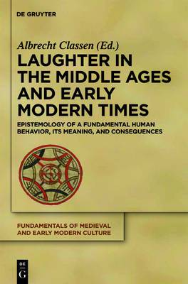 Laughter in the Middle Ages and Early Modern Times: Epistemology of a Fundamental Human Behavior, Its Meaning and Consequences