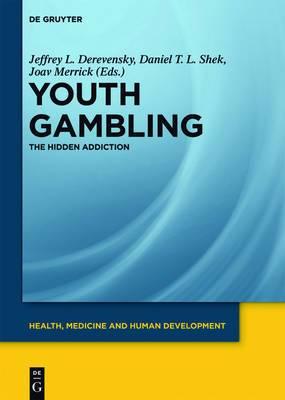 Youth Gambling: The Hidden Addiction