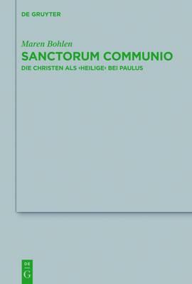 Sanctorum Communio: Die Christen Als  Heilige  Bei Paulus