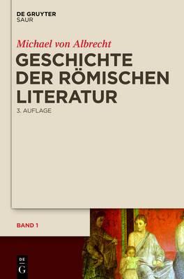 Geschichte Der Romischen Literatur: Von Andronicus Bis Boethius Und Ihr Fortwirken
