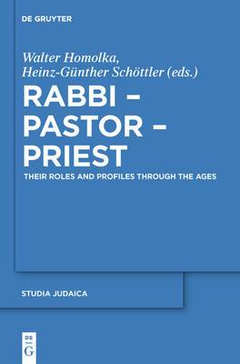 Rabbi - Pastor - Priest: Their Roles and Profiles Through the Ages