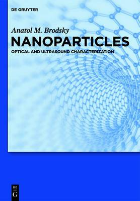 Nanoparticles: Optical and Ultrasound Characterization