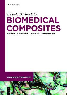 Biomedical Composites: Materials, Manufacturing and Engineering