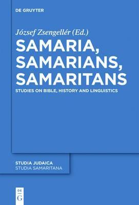 Samaria, Samarians, Samaritans: Studies on Bible, History and Linguistics