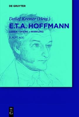 E.T.A. Hoffmann: Leben - Werk - Wirkung