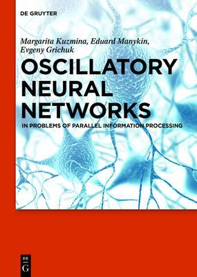 Oscillatory Neural Networks: In Problems of Parallel Information Processing